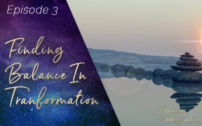 Episode 3 – Finding Balance in Transformation