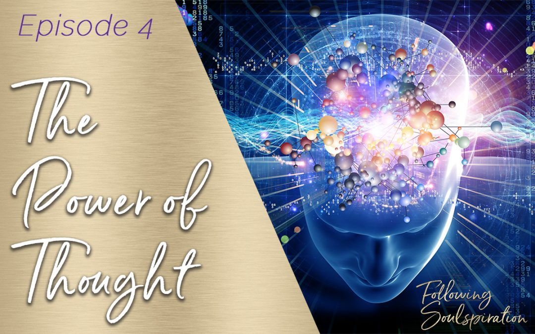 Episode 4 – The Power Of Thought