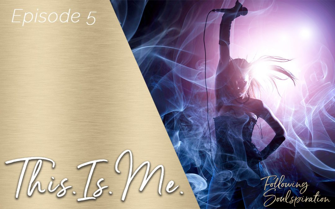 Episode 5 – This. Is. Me.