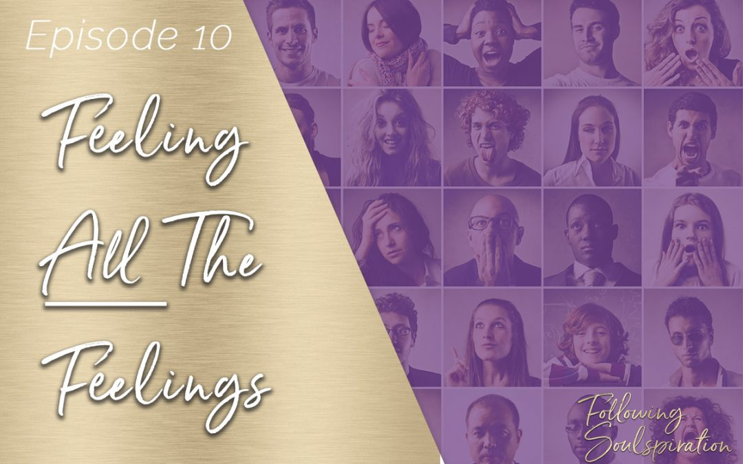 Episode 10 – Feeling ALL The Feelings